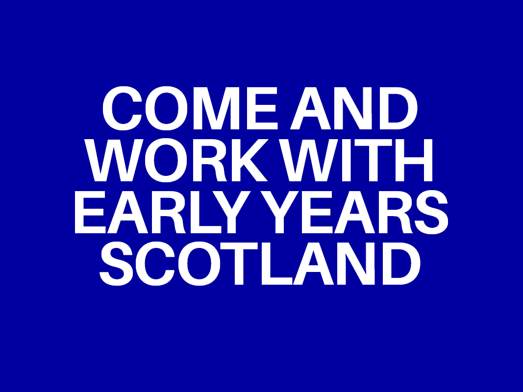 JOB VACANCY: Early Years Practitioner (Glasgow and West Dunbartonshire)